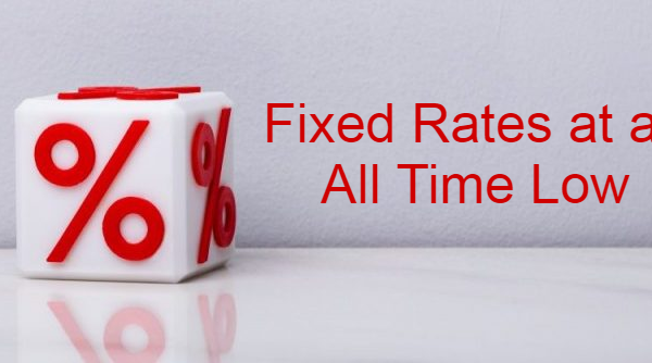 Fixed rates at an all time low